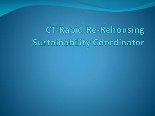 CT Rapid Re-Rehousing  Sustainability Coordinator