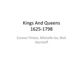 Kings And Queens 1625-1798