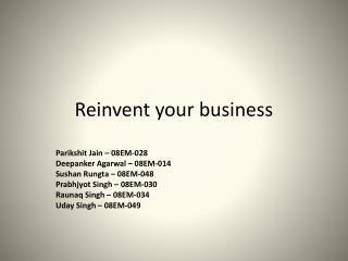 Reinvent your business