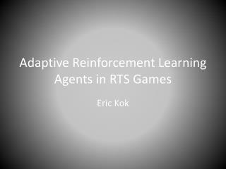 Adaptive Reinforcement Learning Agents in RTS Games