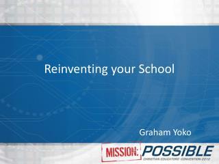 Reinventing your School