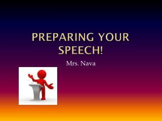 Preparing your speech!