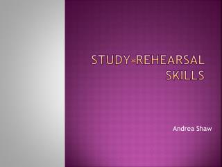 Study-Rehearsal Skills