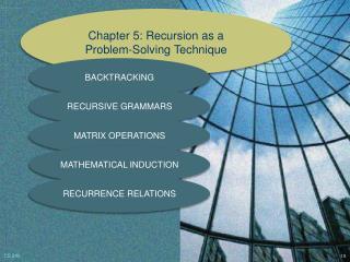 Chapter 5: Recursion as a Problem-Solving Technique