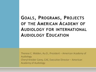 Therese C. Walden, Au.D., President – American Academy of Audiology