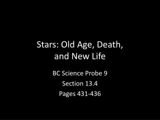 Stars: Old Age, Death,  and New Life