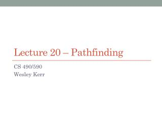 Lecture  20  �  Pathfinding