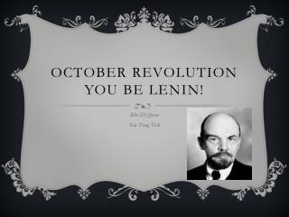 October Revolution You be Lenin!