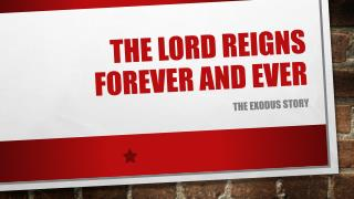 The LORD reigns forever and ever