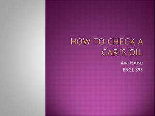 How to Check A Car's Oil