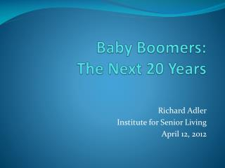 Baby Boomers:  The Next 20 Years