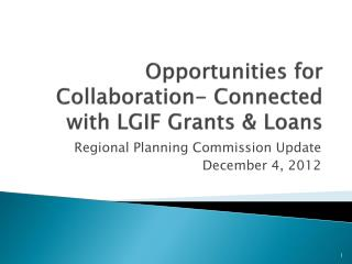 Opportunities for Collaboration- Connected with LGIF Grants & Loans