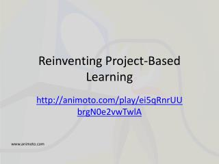 Reinventing Project-Based Learning