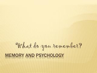Memory and psychology