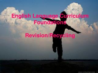 English Language Curriculum Foundations Revision/Recycling