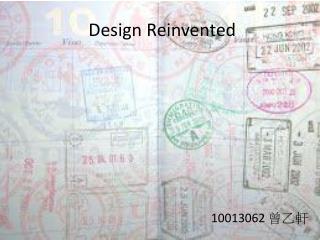 Design Reinvented