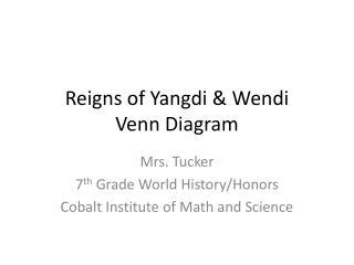 Reigns of  Yangdi & Wendi         Venn Diagram