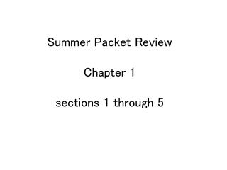 Summer Packet Review Chapter 1 sections 1 through 5