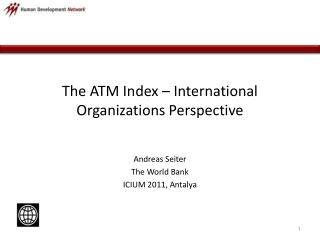 The ATM Index – International Organizations Perspective