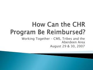 How Can the CHR Program Be Reimbursed?