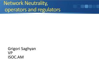 Network Neutrality , operators and regulators