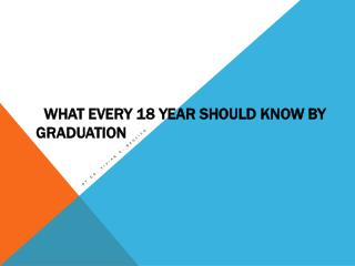 What Every 18 Year Should Know by Graduation