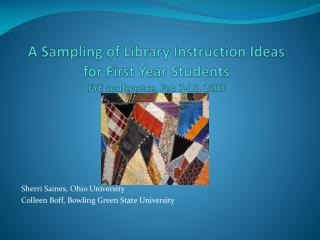 A Sampling of Library Instruction Ideas for First Year Students FYE conference, Feb 7-10, 2008