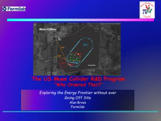 "The US Muon Collider R&D Program ""Who Ordered That?"""