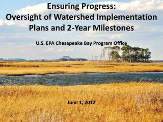 Ensuring Progress: Oversight of Watershed Implementation Plans and 2-Year Milestones
