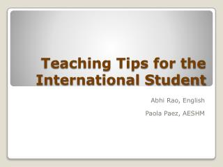 Teaching Tips for the International Student