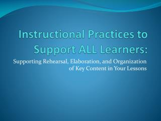 Instructional Practices to Support ALL Learners: