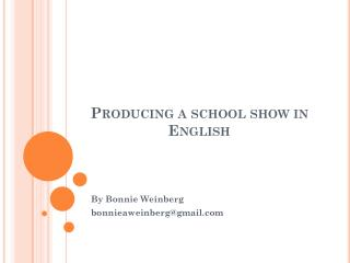 Producing a school show in English