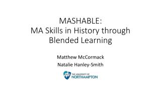 MASHABLE: MA Skills in History through Blended Learning