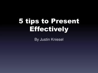 5  tips to Present Effectively