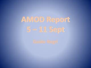 AMOD Report 5 – 11 Sept