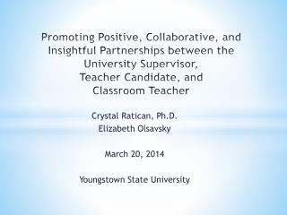 Crystal  Ratican , Ph.D. Elizabeth  Olsavsky March 20, 2014 Youngstown State University