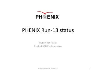 PHENIX Run-13 status