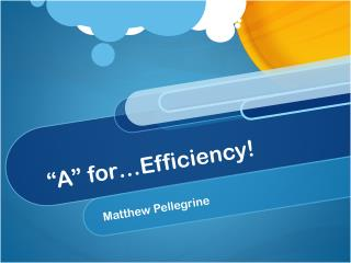 """A"" for…Efficiency!"