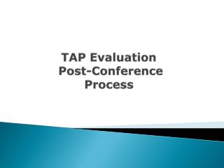 TAP Evaluation  Post-Conference  Process