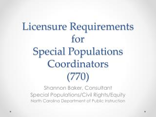 Licensure Requirements for Special Populations Coordinators (770)