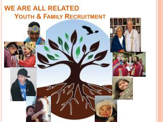 WE ARE ALL RELATED       Youth & Family Recruitment