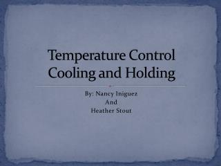 Temperature Control Cooling and Holding