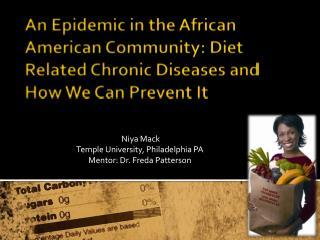 Niya  Mack Temple University, Philadelphia PA Mentor: Dr. Freda Patterson