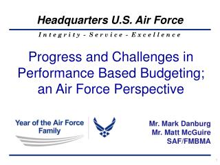 Progress and Challenges in Performance Based Budgeting;  an Air Force Perspective