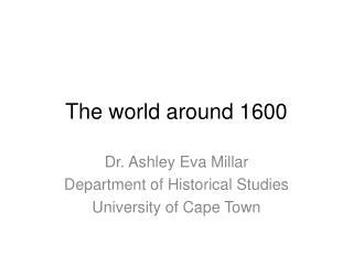 The world around 1600