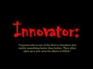 Innovator: