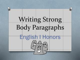 Writing Strong Body Paragraphs