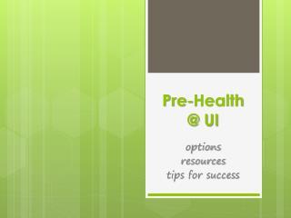 Pre-Health  @ UI