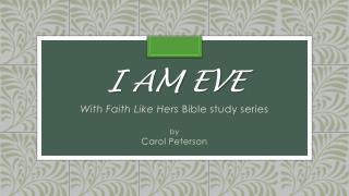 I am eve
