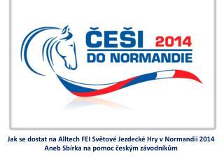 Jak se dostat na Alltech FEI Světové Jezdecké Hry v Normandii 2014